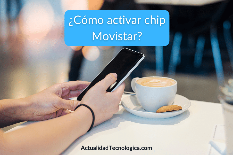Cómo activar chip Movistar